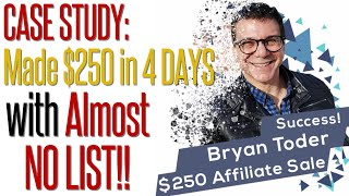 CASE STUDY: How I Made $250 in Affiliate Marketing in 4 Days with Almost NO LIST!