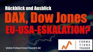 Dax-, Dow Jones-Analyse: EU-USA-Eskalation?