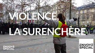 Envoyé spécial. Violence, la surenchère - 13 décembre 2018 (France 2)