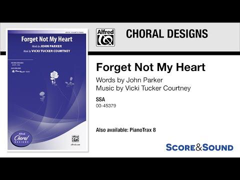 Forget Not My Heart, by Vicki Tucker Courtney – Score & Sound