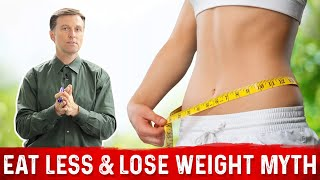 Eat Less, Lower Your Calories & Lose Weight Myth