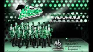 Hasta La Eternidad - Banda La Autentica de Jerez (HD).wmv