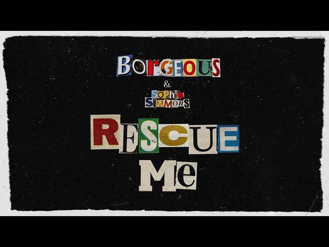 Borgeous - Rescue Me (feat. Sophie Simmons)