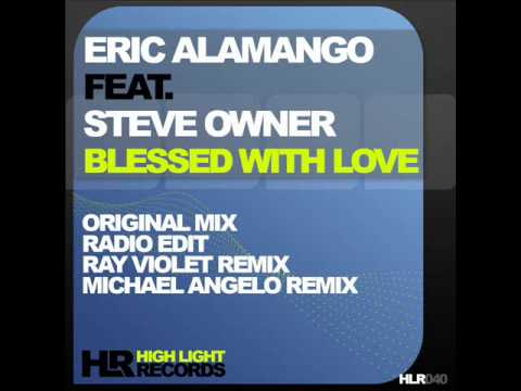 Eric Alamango feat. Steve Owner - Blessed with Love Michael Angelo Remix