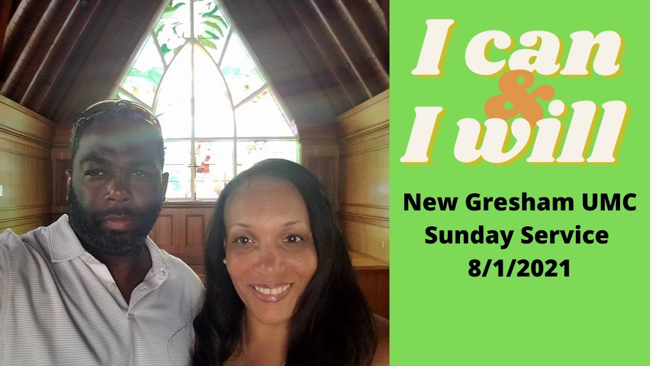 New Gresham UMC Sunday Service 8/1/2021