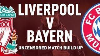 Liverpool v Bayern Munich   Uncensored Match Build Up