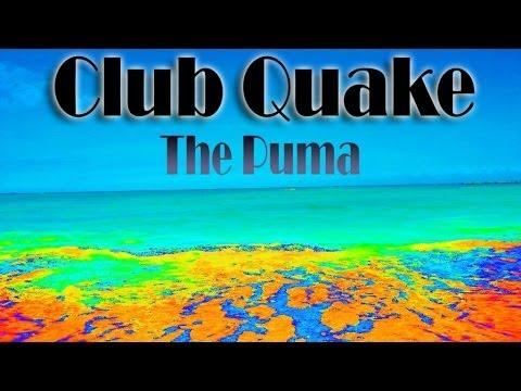 Club Quake - The Puma