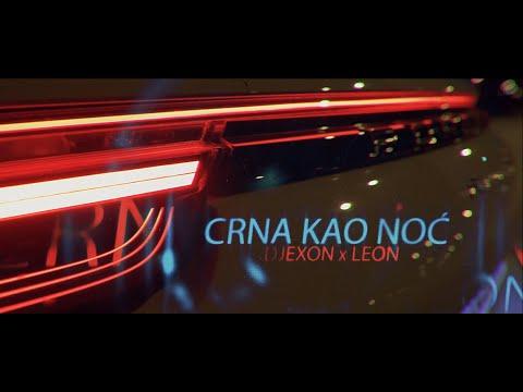 DJEXON x LEON - CRNA KAO NOĆ (OFFICIAL VIDEO)