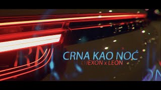DJEXON x LEON - CRNA KAO NOĆ (OFFICIAL VIDEO)