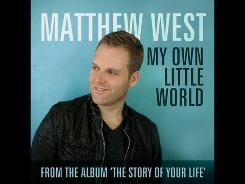Matthew West- My Own Little World- Lyrics