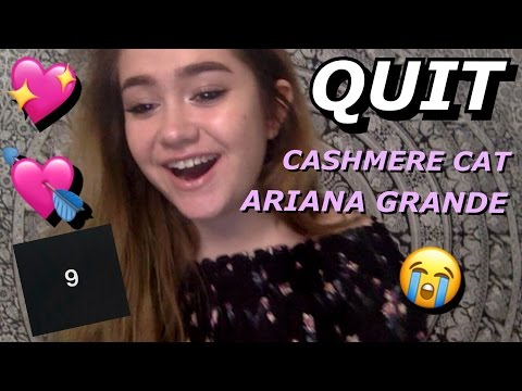 QUIT REACTION ARIANA GRANDE