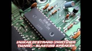 Lukas Nystrand (Mortimer Twang) - Blasting Speaker