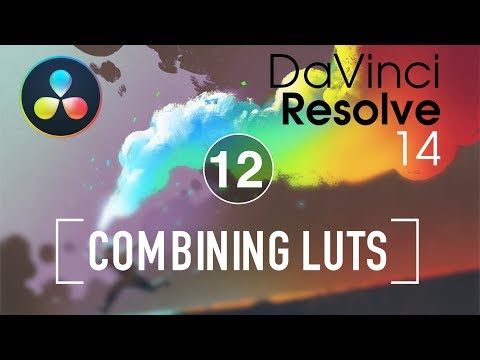 Combining LUTs in DaVinci Resolve – Ripple Training