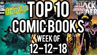 Top 10 Comic Books of the week for 12-12-18