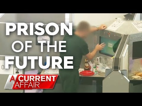 Exclusive look inside the jail of the future | A Current Affair Australia 2018