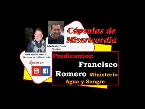 Predicantor Francisco Romero ministerio  Agua y Fuego Capsulas de Misericordia
