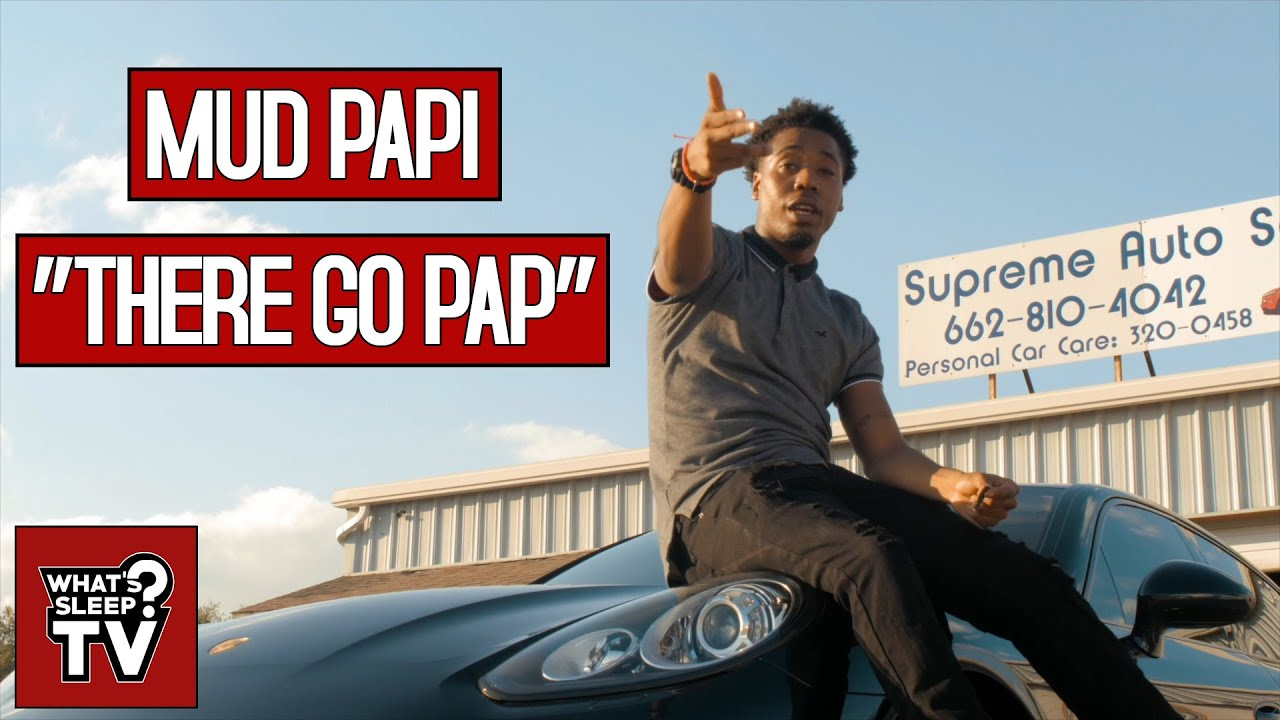 Mud Papi - There Go Pap
