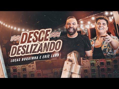 Lucas Boquinha e Eric Land – Desce Deslizando