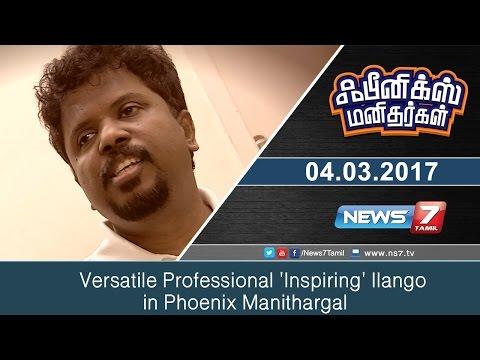 Versatile Professional 'Inspiring' Ilango in Phoenix Manithargal | News7 Tamil