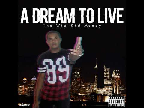 The Wiz-Kid Money - A Dream To Live ( EP )