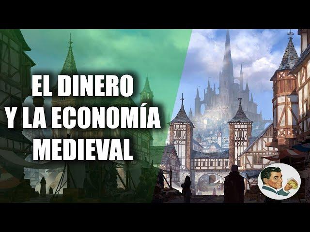 DINERO: La economía y la moneda MEDIEVAL | Su historia y destrucción (3/4)