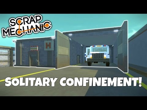 SOLITARY CONFINEMENT & YARD!  - Scrap Mechanic Town Prison G