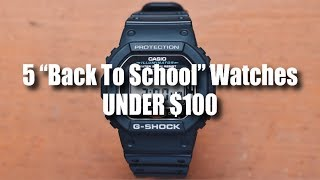 """5 """"Back To School"""" Watches UNDER $100!"""
