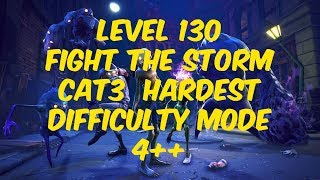 FORTNITE PVE CAT3 Fight the Storm HARD MODE 4++ LEVEL 130