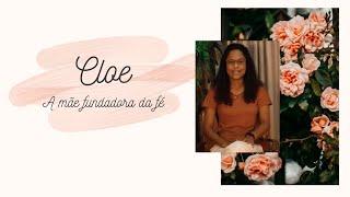 MULHERES DA BÍBLIA 14: #Cloe - A mãe fundadora da fés   Projeto 3.16