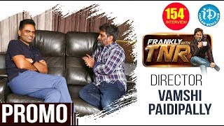 Maharshi Director Vamsi Paidipally Exclusive Interview -Promo    Frankly With TNR #154