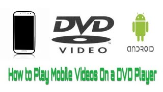 How to play Mobile Videos in a DVD player Wireless