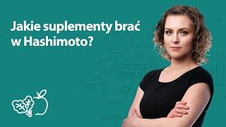 Jakie suplementy brać w Hashimoto? Joanna Zawadzka | Porady dietetyka klinicznego