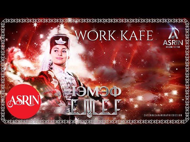 Çerkes Müzikleri-Emef - WORK KAFE - (Official Audıo) Asrın Müzik Yapım