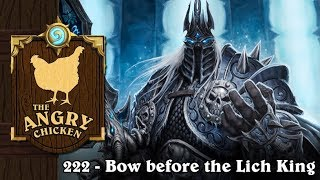 """#222 - The Angry Chicken: """"Bow before the Lich King"""""""