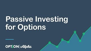 Passive Investing for Options Traders