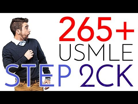 USMLE Step 2CK - How to Crush It (265+)