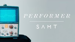 SAMT – Performer (Official Music Video)