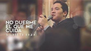 Gilberto Daza - No Duerme El Que Me Cuida - MomentosGD #1