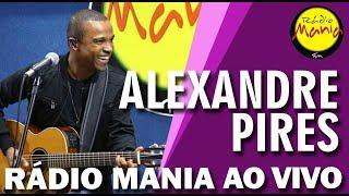 🔴 Radio Mania - Alexandre Pires - Recordações