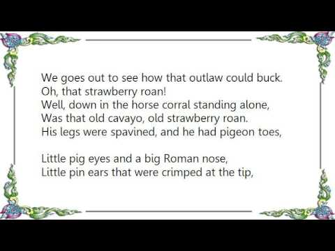 Cisco Houston - The Strawberry Roan Lyrics - YouTube - photo#9