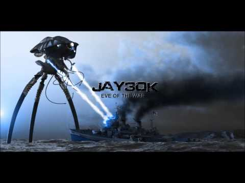 Jay30k - Eve of the War [War of the Worlds remix]