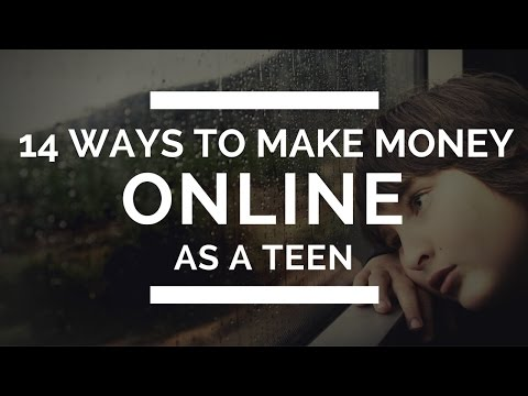 14 Ways To Make Money Online As A Teen