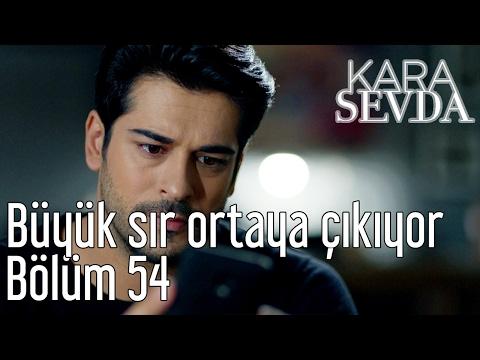 Kara Sevda 54. Bölüm - Büyük Sır Ortaya Çıkıyor