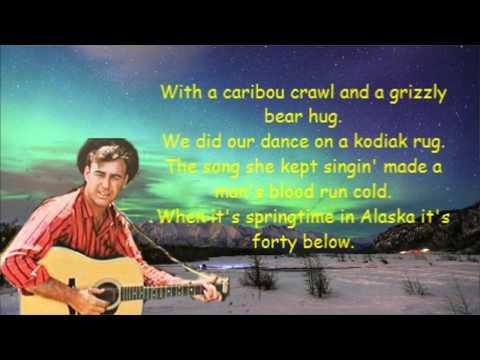 When it's spring time in Alaska Johnny Horton with Lyrics.