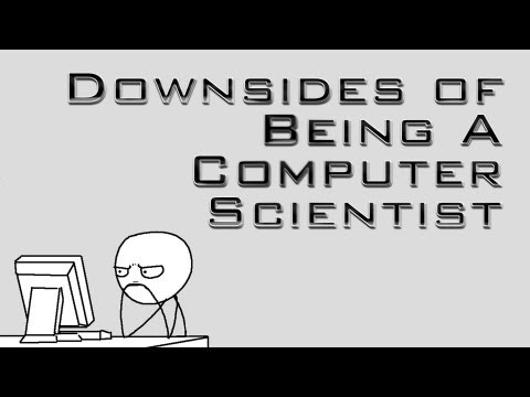Downsides of Being a Computer Scientist