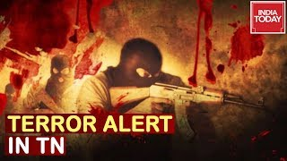 Terror Alert In TN : Intel Reports State 6 LeT Terrorists Entered TN Through Sri Lanka
