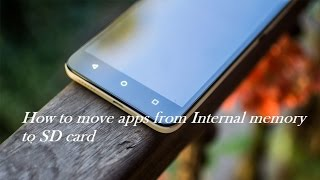 How to move apps from Internal memory to SD Card on Android 6.0 Marshmallow in Honor 4X ?
