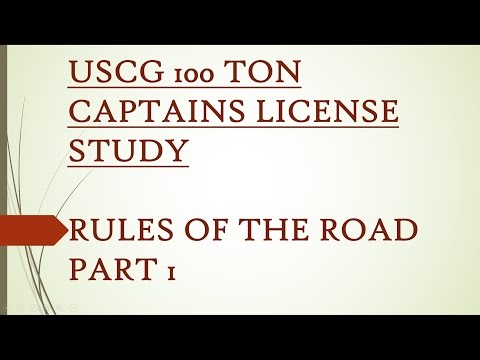 100 TON USCG CAPTAINS LICENSE STUDY - RULES OF THE ROAD W/ ANSWERS PART 1