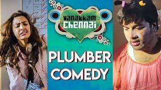 Vanakkam Chennai Tamil Movie | Plumber Comedy | Online Tamil Movies