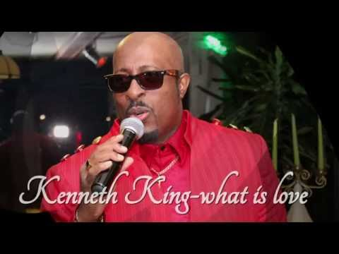 Kenneth King what is love